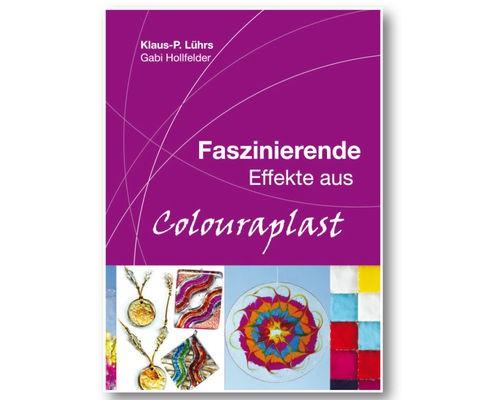 Faszinierende Effekte aus Colouraplast (Buch)